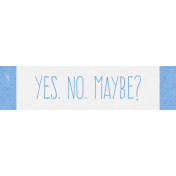 Teenage Life Label Yes No Maybe