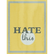Bad Day- Journal Cards- Hate This 3x4