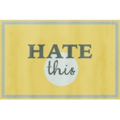 Bad Day- Journal Cards- Hate This 6x4