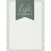 Bad Day- Journal Cards- Life Stinks 3x4