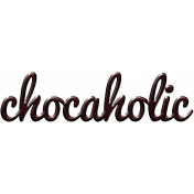 For The Love- Wordart- Chocaholic
