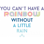 Raindrops & Rainbows- Minikit- Word Art- Rainbow Without Rain