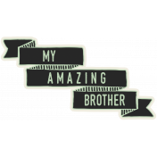 Family Day- Elements- Wordart- Amazing Brother