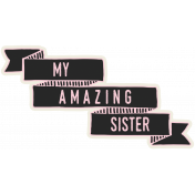 Family Day- Elements- Wordart- Amazing Sister