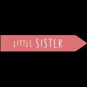 Family Day- Elements- Wordart- Little Sister