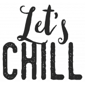 In The Pocket- Elements- Word Art- Lets Chill