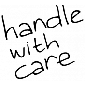 Our House- Handle With Care Word Art