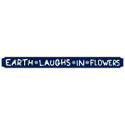 Reflections Mini Kit- Earth Laughs In Flowers Word Art