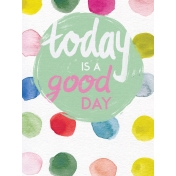 Good Day- Journal Cards- Today a Good Day