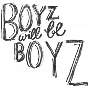 XY- Hand Lettered Stamps- Boyz Will Be Boyz
