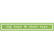 XY- Elements- Word Art- Big Boys & Toys