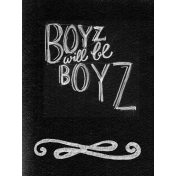 XY- Chalk Board Journal Card- Boyz Will Be Boyz