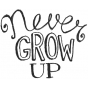 XY- Hand Lettered Stamps- Never Grow Up