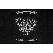 XY- Chalk Board Journal Card- Never Grow Up