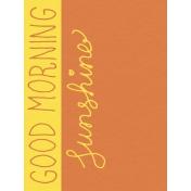 Summer Splash- Journal Cards- Textured- Good Morning Sunshine