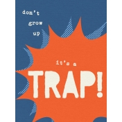 That Teenage Life- 3x4 Journal Cards- It's a Trap!