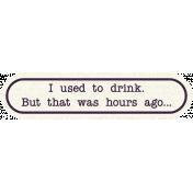 Pour Me A Wine- Elements- Hours Ago