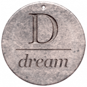 Create Something- Elements- Round Metal Tag Dream
