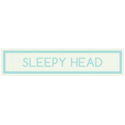 Sweet Dreams- Elements- Wordstrip- Sleepy Head