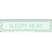 Sweet Dreams- Elements- Wordstrip- Sleepy Head