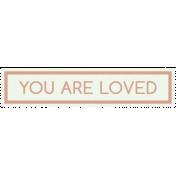 Sweet Dreams- Elements- Wordstrip- You Are Loved