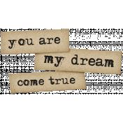 Dream Big Elements Kit- Word Art- My Dream Come True