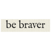 New Years Resolutions- Be Braver