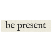 New Years Resolutions- Be Present