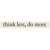 New Years Resolutions- Think Less Do More