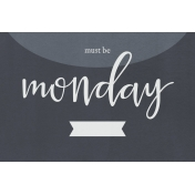 Bad Day- Journal Cards- Must Be Monday 6x4