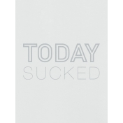 Bad Day- Journal Cards- Today Sucked- 3x4