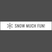 Winter Day Elements- Word Strip Snow Much Fun