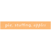 Day Of Thanks- Pie, Stuffing, Apples
