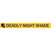 Bootiful- Deadly Nights Shade Label