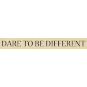 One Of A Kind- Dare To Be Different Label