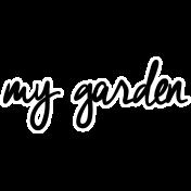 Our House Garden,Elements- My Garden