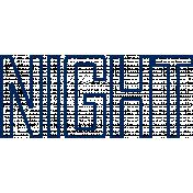 "Reflections At Night Kit- Blue ""Night"" Wordart"