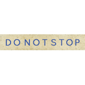 "Reflections At Night- ""Do Not Stop"" Wordart"