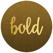 "Be Bold Elements- Brown And Gold ""Bold"" Tag"