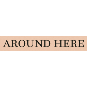 "A Little Sparkle {Elements}- ""Around Here"" Word Art Label"