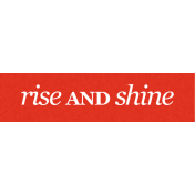Be Bold- Rise and Shine Word Art