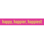 Good Day- Happy, Happier, Happiest,