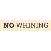 Work Day Word Snippets- No Whining