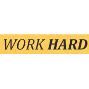 Work Day Word Snippets- Work Hard