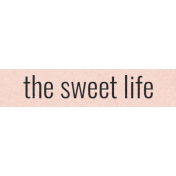Sugar & Sweet Elements- Word Label The Sweet life