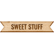 Sugar & Sweet Elements- Word Label Sweet Stuff