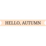 Autumn Day- Hello Autumn- Word Art