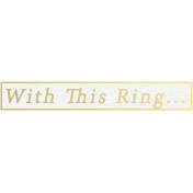 Our Special Day- Word Snippet- With This Ring