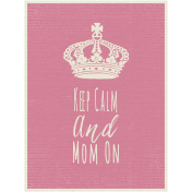 A Mother's Love- Journald Card- Keep Calm