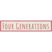 A Mother's Love- Word Snippet- Four Generations
